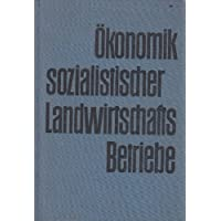 Grundriss der Ökonomik sozialistischer Landwirtschafts-Betriebe