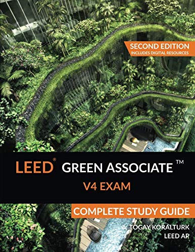 LEED Green Associate V4 Exam Complete Study Guide (Second Edition) by LDCT Pub
