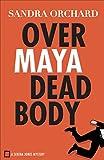 Over Maya Dead Body (Serena Jones Mysteries Book #3)