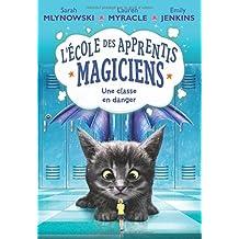 L'école des apprentis-magiciens : N° 2 - Une classe en danger
