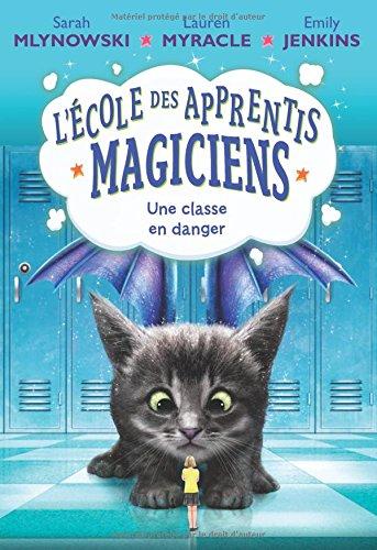 L' ?cole Des Apprentis-Magiciens: N? 2 - Une Classe En Danger (French Edition) pdf
