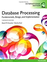 Database Processing: Fundamentals, Design, and Implementation, 13th International Edition