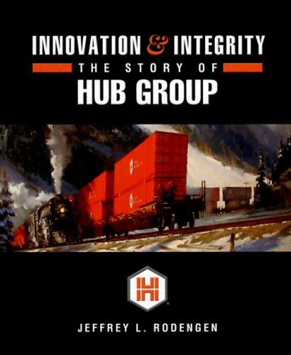 Innovation   Integrity  The Story Of Hub Group