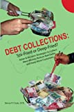 Debt Collections:  Stir-Fried or Deep-Fried?: Asian & Western Strategies to Collect More Money, Reduce Bad Debts, and Keep More Customers