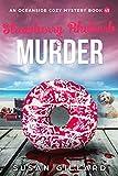 Strawberry Rhubarb & Murder: An Oceanside Cozy Mystery Book 45