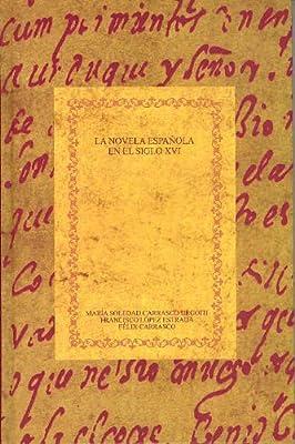 La novela española en el siglo XVI. Biblioteca áurea hispánica: Amazon.es: Carrasco Urgoiti, María Soledad, López Estrada, Francisco, Carrasco, Félix: Libros