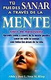 Tu Puedes Sanar A Traves de la Mente, Alida Sosa and Jose L. Sosa, 9706667199