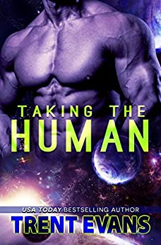 Taking The Human (Terran Captives Book 1) by [Evans, Trent]