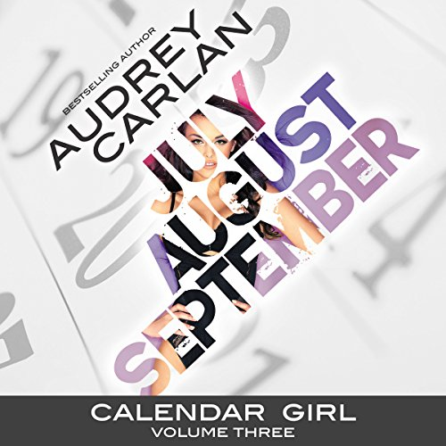 Calendar Girl: Volume Three: July, August, September Audiobook [Free Download by Trial] thumbnail