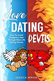 Love Dating Devils How to Avoid Predatory Men (Internet Dating,Relationship Advice, Dangerous Men, Clingy Men, Red Flags In Men, Red Flags When Dating, ... In Men, Red Flags Dating, Casting Couch)