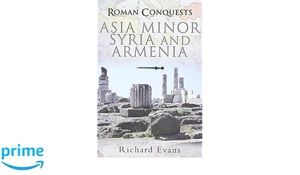 Roman Conquests: Asia Minor, Syria and Armenia: Amazon.es: Richard Evans: Libros en idiomas extranjeros