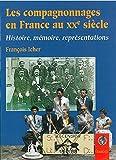 img - for Les compagnonnages en France au XXe sie cle: Histoire, me moire, repre sentations (Collection