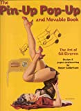 img - for The Pin-Up Pop-Up and Movable Book: The Art of Gil Elvgren book / textbook / text book