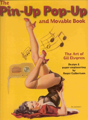The Pin-Up Pop-Up and Movable Book: The Art of Gil Elvgren -