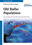 Old Stellar Populations How to Study the FossilRecord of Galaxy Formation