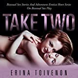 Take Two: Bisexual Sex Stories and Adventures