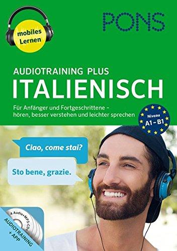 PONS Audiotraining Plus Italienisch  Für Anfänger Und Fortgeschrittene   Hören Besser Verstehen U. Leichter Sprechen