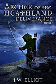 Archer of the Heathland: Deliverance (Book 1)