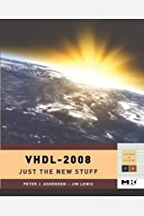 VHDL-2008: Just the New Stuff (ISSN) Kindle Edition