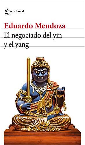 El negociado del yin y el yang: 2 (Biblioteca Breve) por Eduardo Mendoza