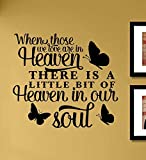 When those we love are in Heaven There is a little bit of Heaven... Vinyl Wall Art Decal Sticker