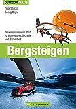 Bergsteigen: Praxiswissen vom Profi zu Ausrüstung, Technik und Sicherheit (Outdoor Praxis)