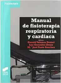 Manual de fisioterapia respiratoria y cardíaca: 74 (Enfermería, fisioterapia y podología. Serie Fisioterapia)