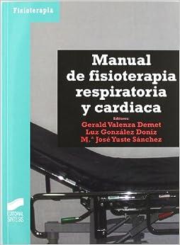 Manual De Fisioterapia Respiratoria Y Cardíaca por Gerald Valenza Denet