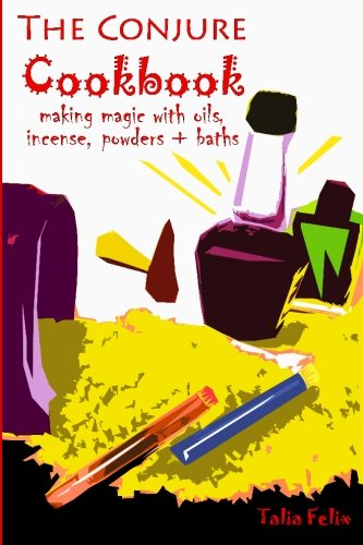 Divination Incense - The Conjure Cookbook: Making Magic with Oils, Incense, Powders and Baths
