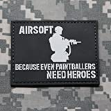 AIRSOFT BECAUSE EVEN PAINTBALLERS NEED HEROES PVC Rubber Morale Patch by NEO Tactical Gear Morale Patch - Hook Backed (Black and Gray)