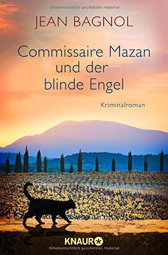 Commissaire Mazan und der blinde Engel: Kriminalroman (Ein Fall für Commissaire Mazan, Band 2)