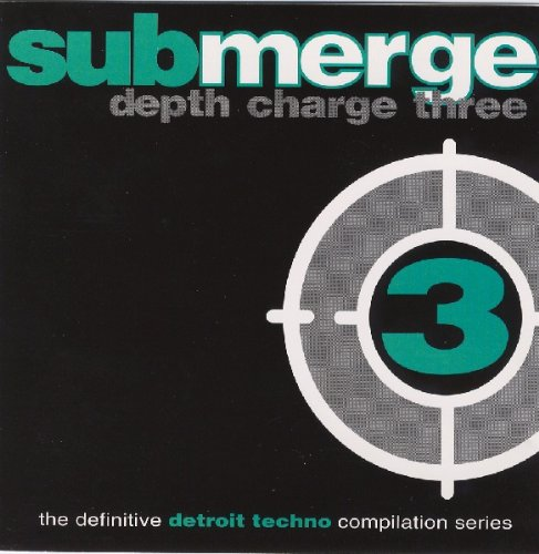 Depth Charge 3  The Definitive Detroit Techno Compilation Series