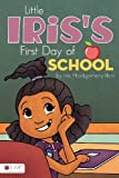 Little Iris's First Day of School, Iris Montgomery-Ilori, 1613466463
