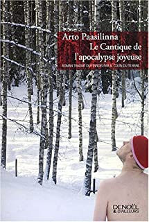 Le Cantique de l'apocalypse joyeuse, Paasilinna, Arto