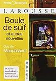 Boule De Suif: Et Autres Nouvelles (Petits Classiques Larousse Texte Integral) (French Edition) by Guy de Maupassant (2007-08-30)