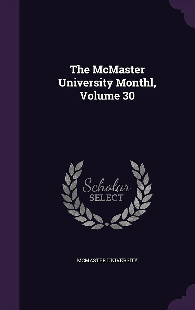 The McMaster University Monthl, Volume 30 ebook