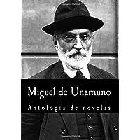 Miguel de Unamuno, Antología de novelas (Spanish Edition)