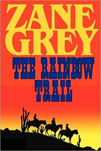The rainbow trail a romantic sequel to riders of the purple sage the rainbow trail a romantic sequel to riders of the purple sage zane grey 9781604502770 amazon books fandeluxe Document