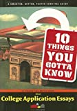 10 Things You Gotta Know about College Application Essays, Tamar Schreibman, 1411403495