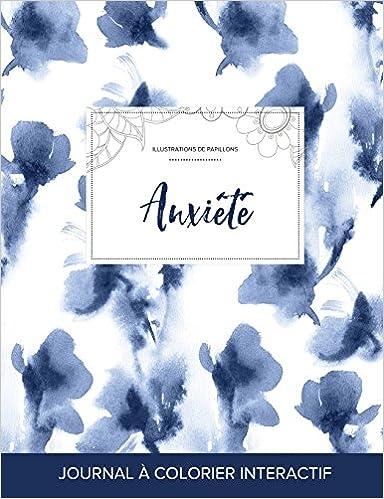 Télécharger en ligne Journal de Coloration Adulte: Anxiete (Illustrations de Papillons, Orchidee Bleue) pdf