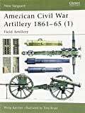 American Civil War Artillery 1861-65 (1): Field Artillery (New Vanguard) (Pt.1)