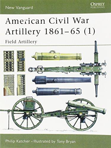 American Civil War Artillery 1861-65 (1): Field Artillery (New Vanguard) (Pt.1)