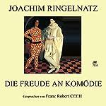 Die Freude an Komödie | Joachim Ringelnatz
