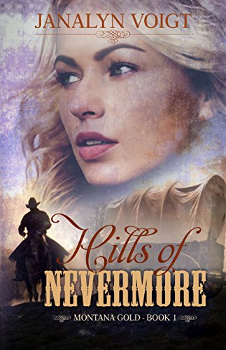 Hills of Nevermore (Montana Gold Book 1) by [Voigt, Janalyn]
