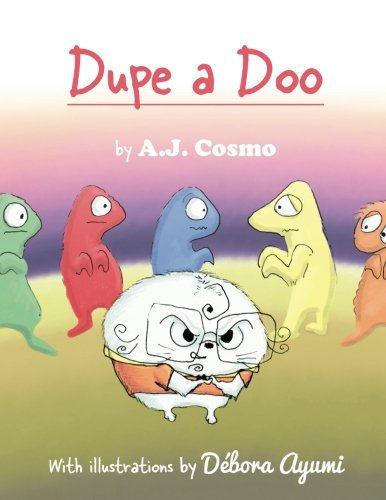 Dupe a Doo: Full-Color Print Edition by CreateSpace Independent Publishing Platform