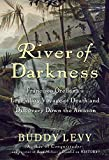 River of Darkness: Francisco Orellana's Legendary