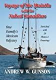 Voyage of the Maiatla with the Naked Canadian: One Family's Mexican Odyssey -- Enriched with 28 Photo's & Drawings -- Second Edition