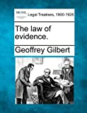 The law of Evidence, Geoffrey Gilbert, 1240049250