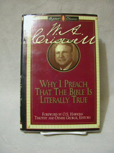 Why I Preach That the Bible Is Literally True (Library of Baptist Classics)