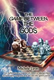 The Game between the Gods, Michele Lyon, 0595336833